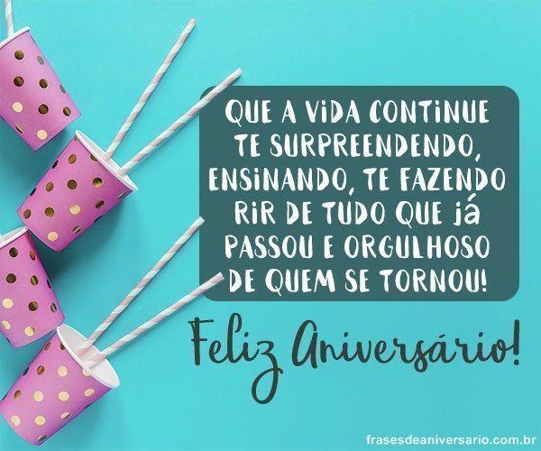 Frases De Aniversário: Feliz Aniversário! Tenha Uma Vida Feliz!