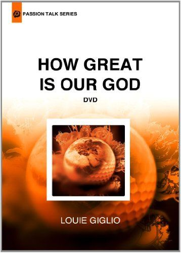 DVD: Louie Giglio - How Great is Our God  Moving sermon that