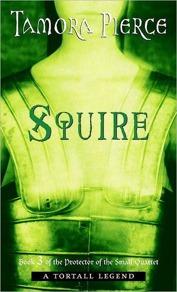 Squire by Tamora Pierce (3 of 4-Protector of the Small quartet)