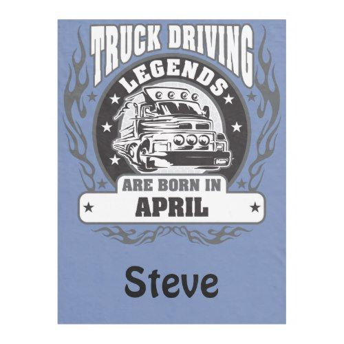 Truck Driving Legends Are Born In April Add Name Fleece