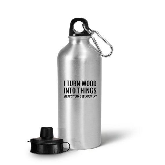 Funny Woodworker Water Bottle - Carpenter Gift Idea - Woodworking, Carpentry Present - I Turn Wood I #adventlustigerster