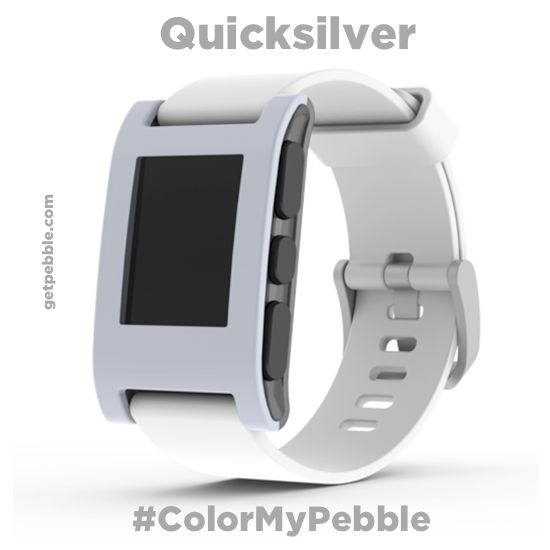 """@morph860: #ColorMyPebble silver."" We'll try to get as close as we can with ""Quicksilver."""