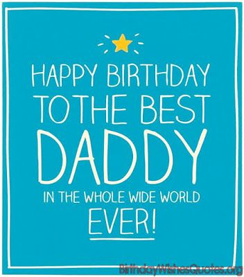 Top 100 Happy Birthday Dad Quotes Wishes Messages Happy Birthday Dad Daddy Birthday Happy Birthday Daddy