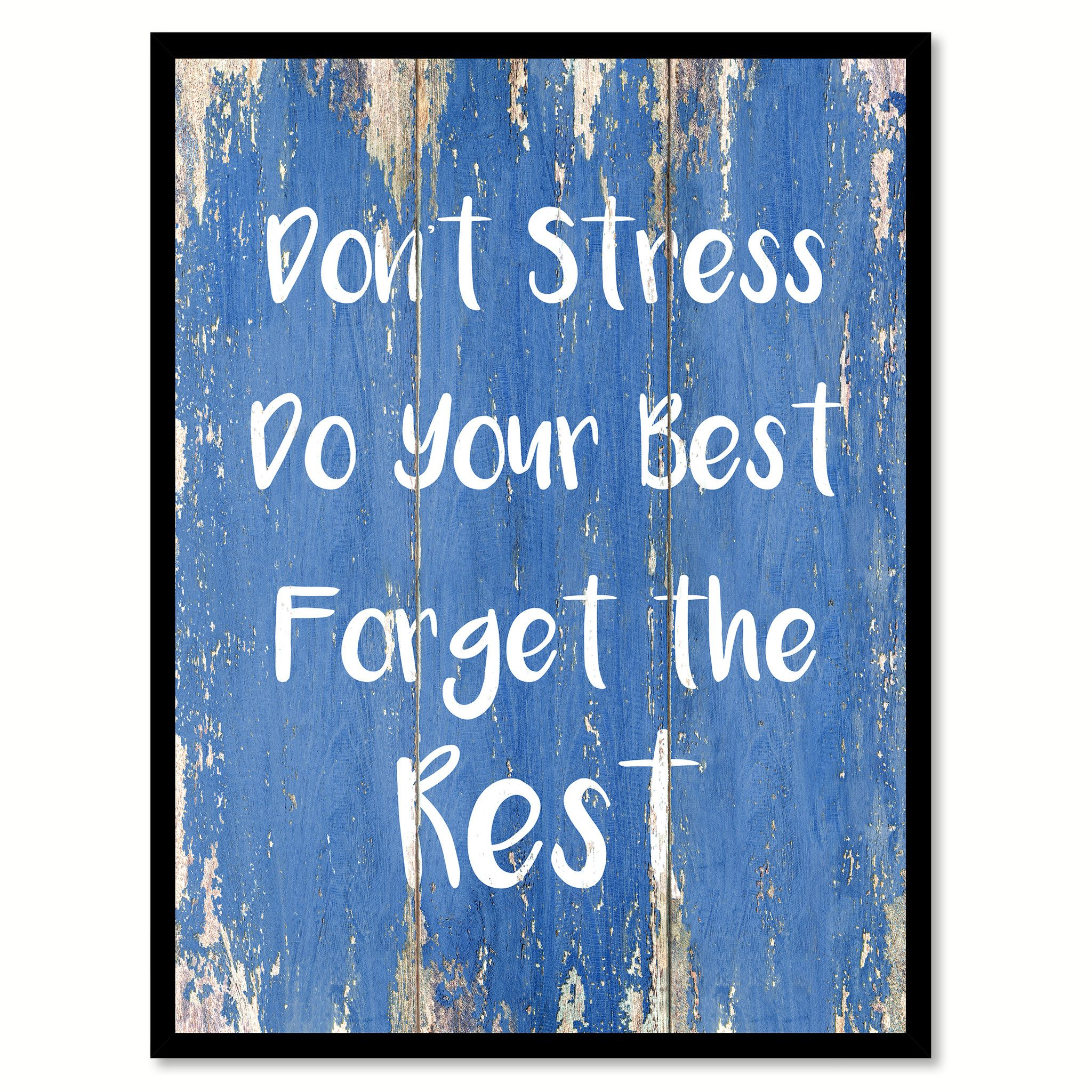 office motivation ideas. Don\u0027t Stress Do Your Best Forget The Rest Motivation Quote Saying Gift Ideas Home Office
