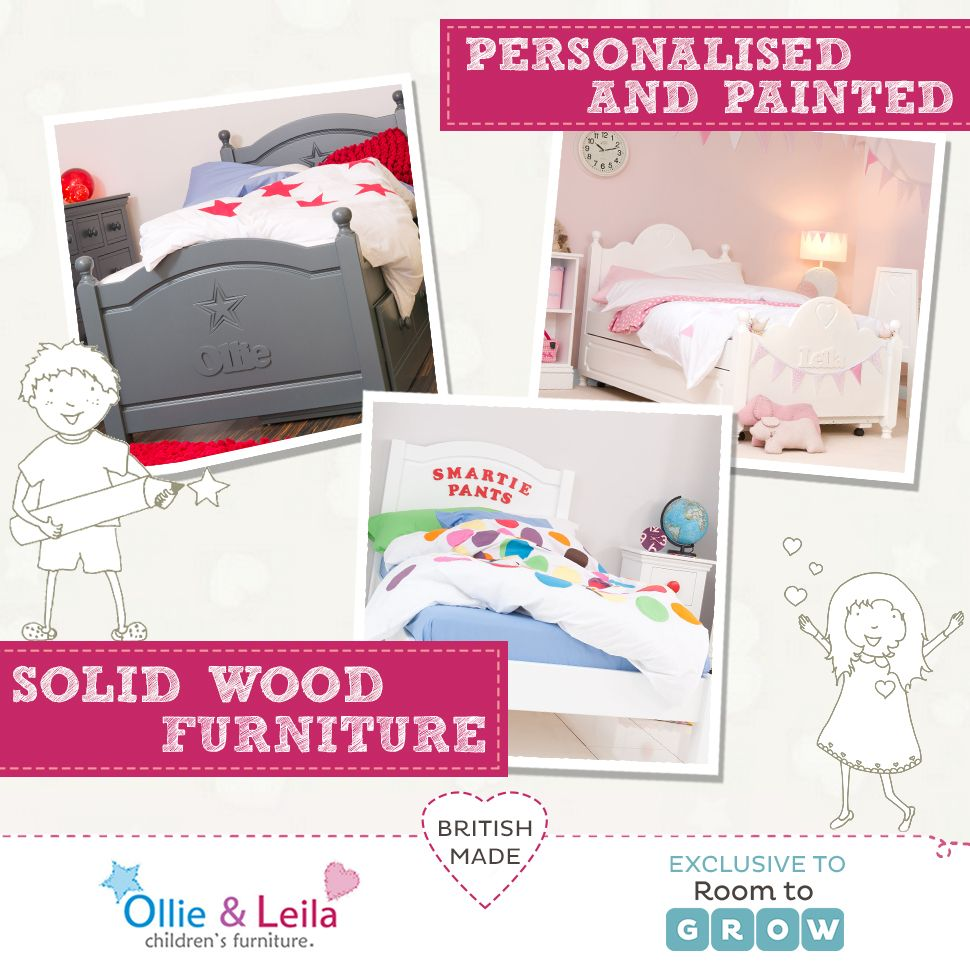 Personalised Children's Beds  http://www.roomtogrow.co.uk/brand/ollie-and-leila/  Beautiful painted wooden furniture, lovingly hand made in Britain. Personalise your child's bed with their name, choose your preferred colour and delight in the exquisite detailing. Made just for you and delivered to your room of choice.