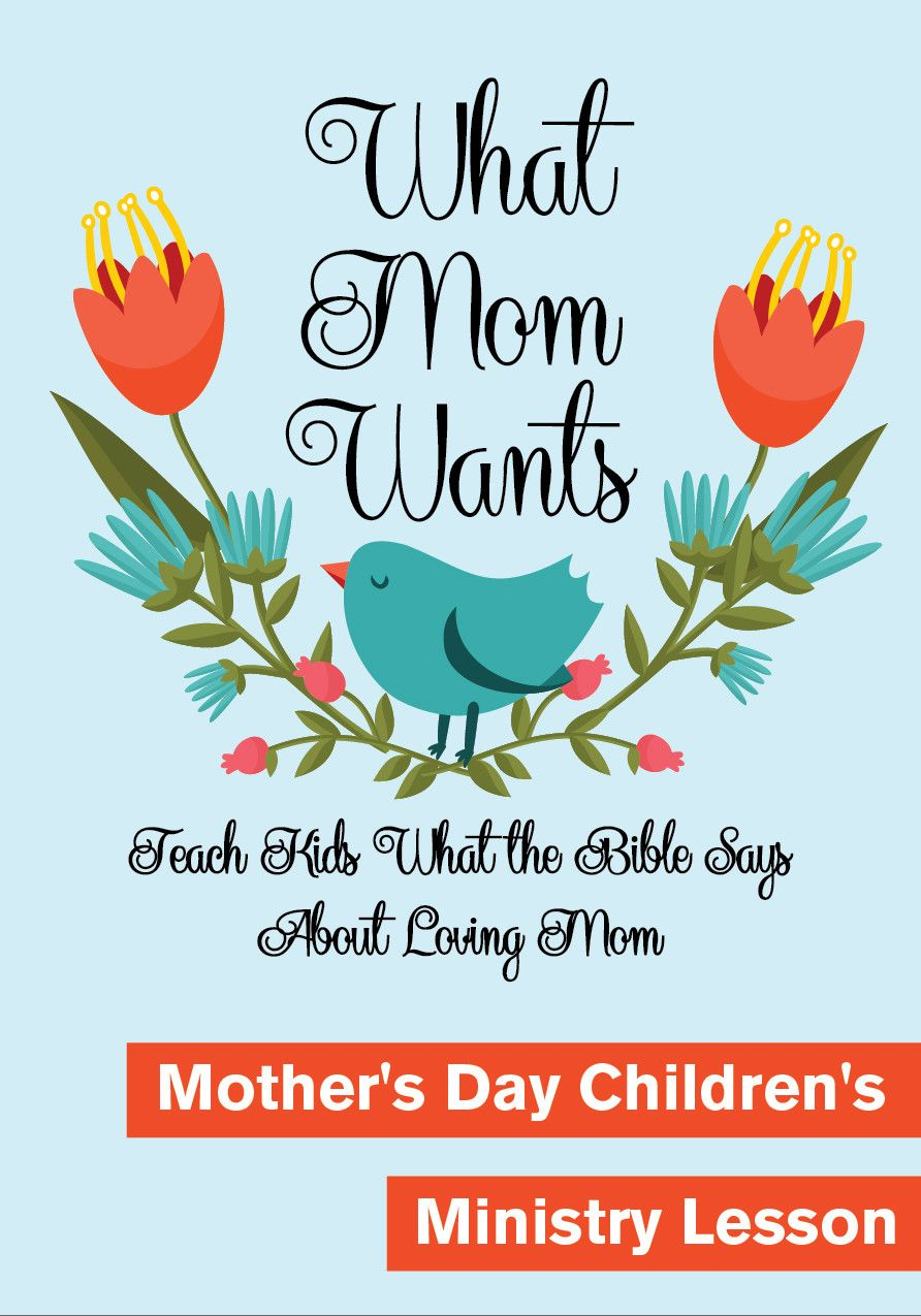 mother u0027s day children u0027s ministry lesson what mom wants sunday