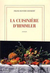 La cuisinière d'Himmler: Amazon.fr: Franz-Olivier Giesbert: Livres