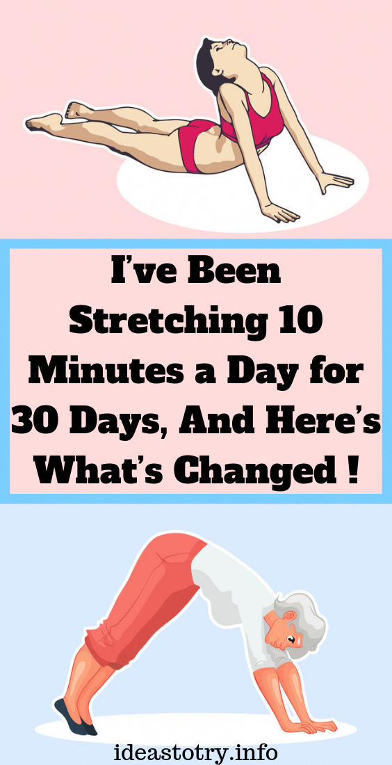 I've Been Stretching 10 Minutes a Day for 30 Days, and Here's What's Changed