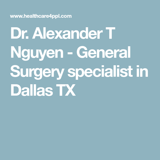 Dr  Alexander T Nguyen - General Surgery specialist in