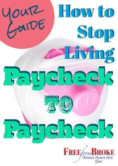 Your guide on how to stop living paycheck to paycheck http://freefrombroke.com/your-guide-on-how-to-stop-living-paycheck-to-paycheck/