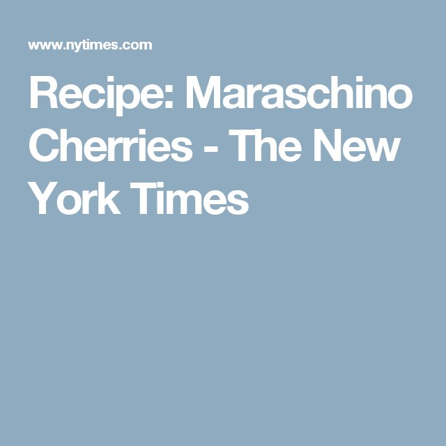Recipe: Maraschino Cherries