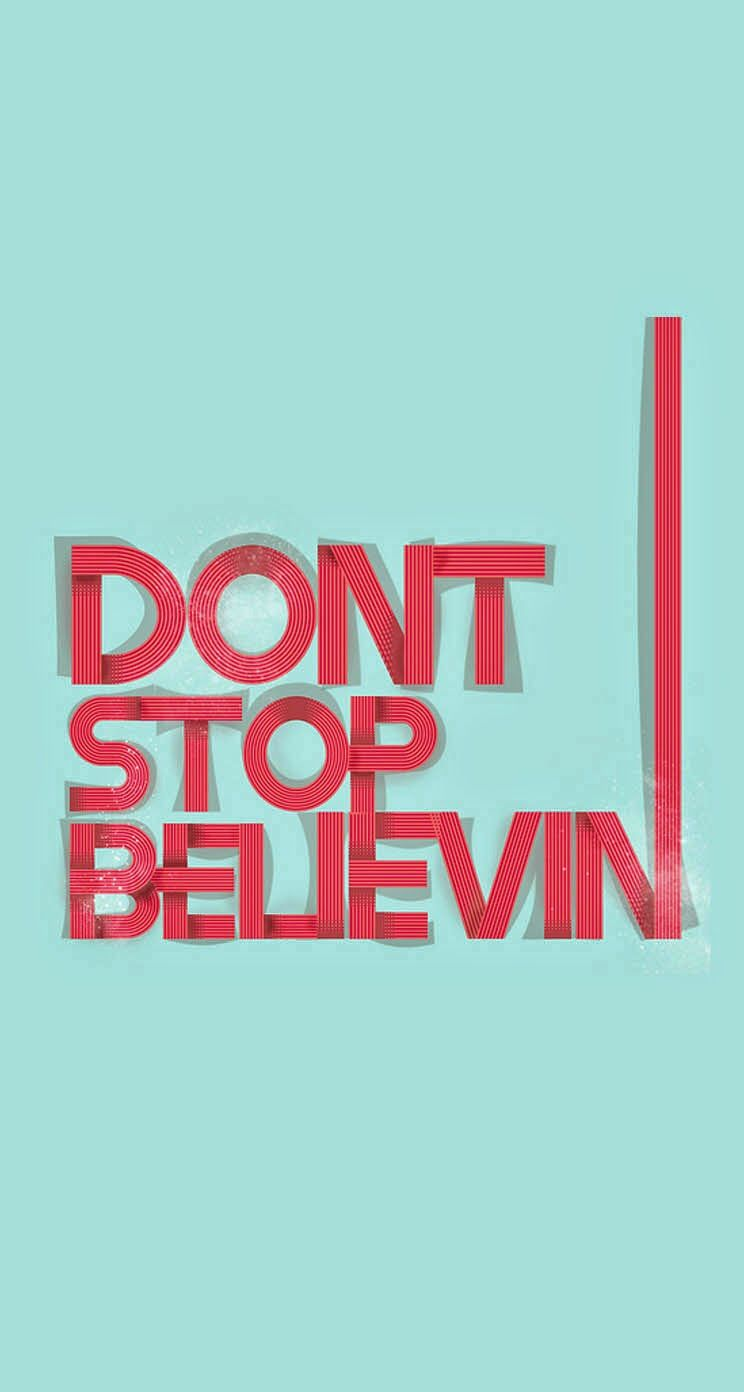 Typography iphone wallpaper tumblr - Don T Stop Believing Typography Iphone Wallpapers Mobile9