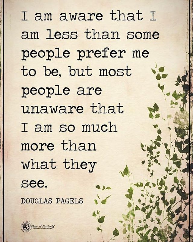 I Am Aware That I Am Less Than Some People Prefer Me To Be But Most People Are Unaware That I Am So M Misunderstood Quotes Quotes That Describe Me I