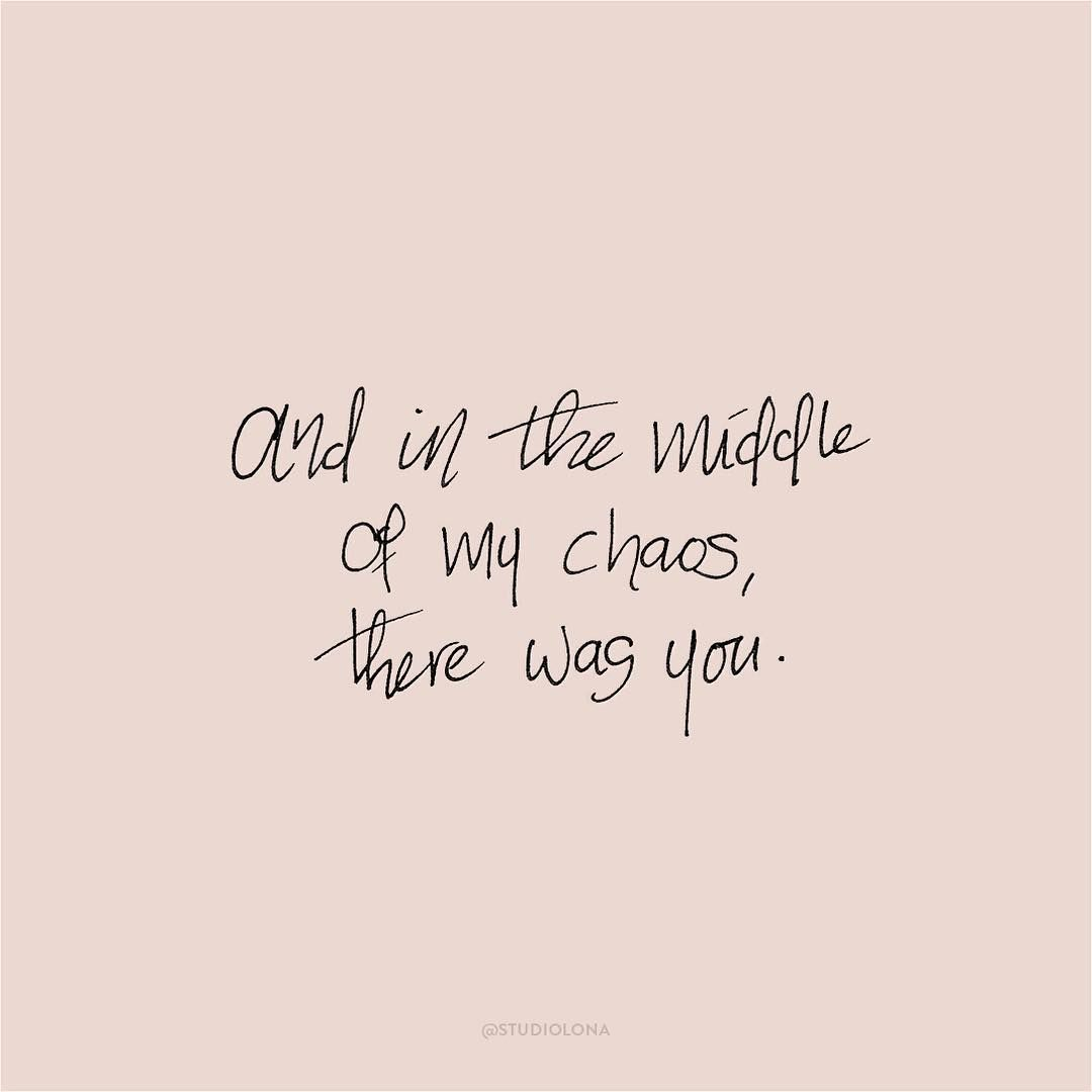 And in the middle of my chaos, there was you // Studio Lona