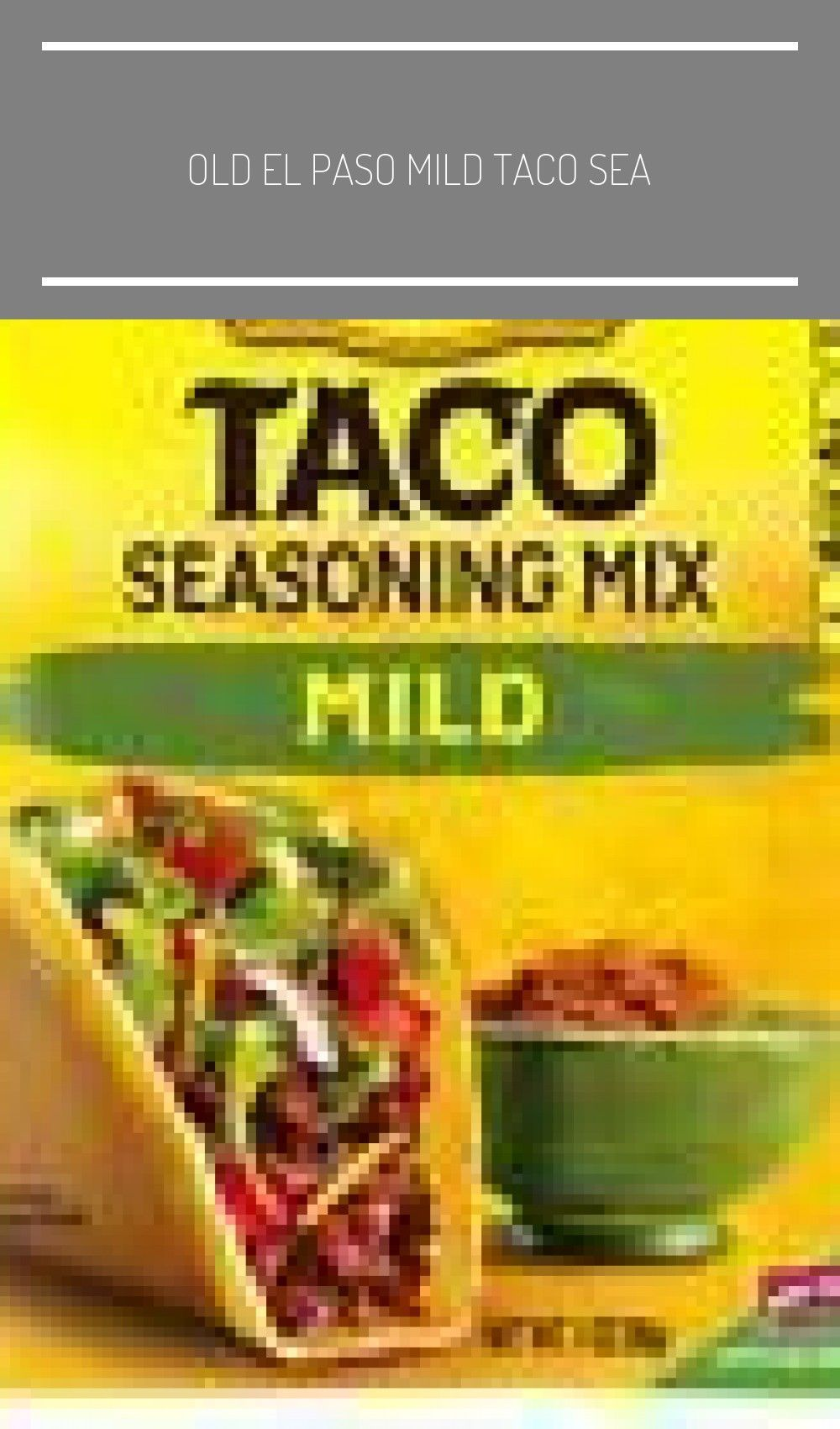 Old El Paso Mild Taco Sea Tacoseasoningpacket Old El Paso Mild Taco Seasoning Mix 1 Oz Pack Taco Mix Seasoning Mild Taco Seasoning Homemade Taco Seasoning Mix