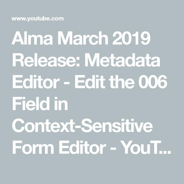 Alma March 2019 Release: Metadata Editor - Edit the 006
