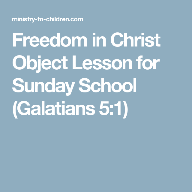 Freedom in Christ Object Lesson for Sunday School (Galatians