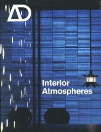 Interior Atmospheres AD Architectural Design magazine, May/June -  Architecture and interior design magazines