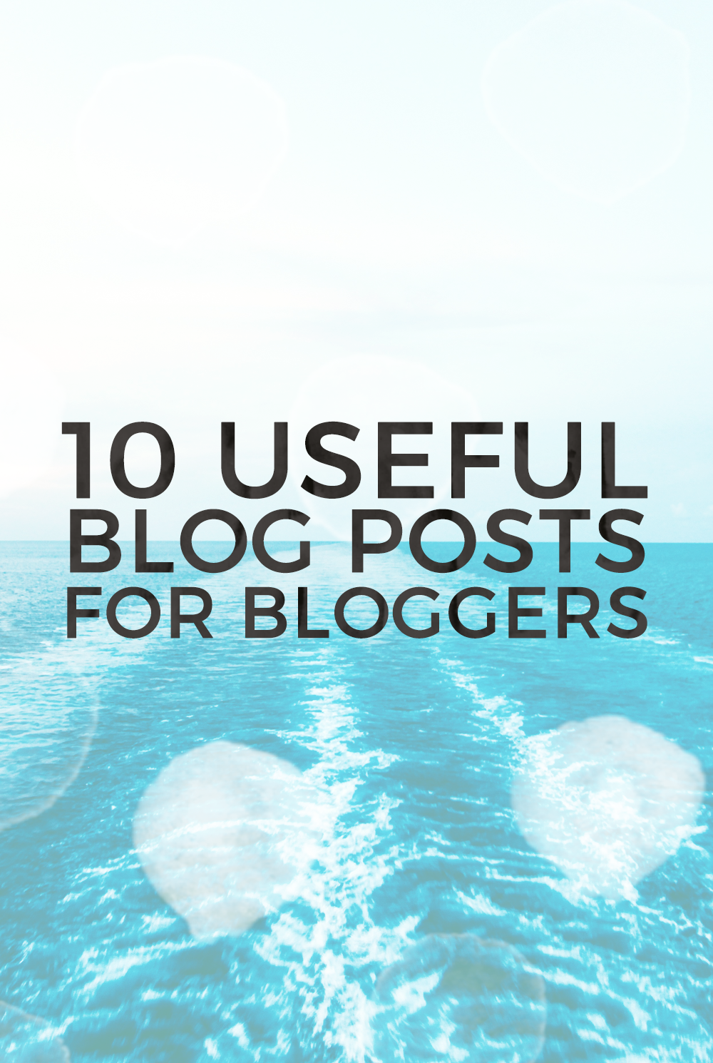 10 USEFUL BLOG POSTS FOR BLOGGERS