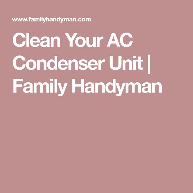 Clean Your AC Condenser Unit | Family Handyman