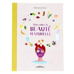 Mon Cahier De Beaute Naturelle Beaute Naturelle Mon Cahier Soins De Peau Biologiques
