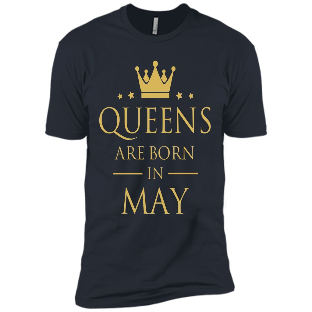 QUEENS ARE BORN IN MAY Women Birthday Gift T-Shirt
