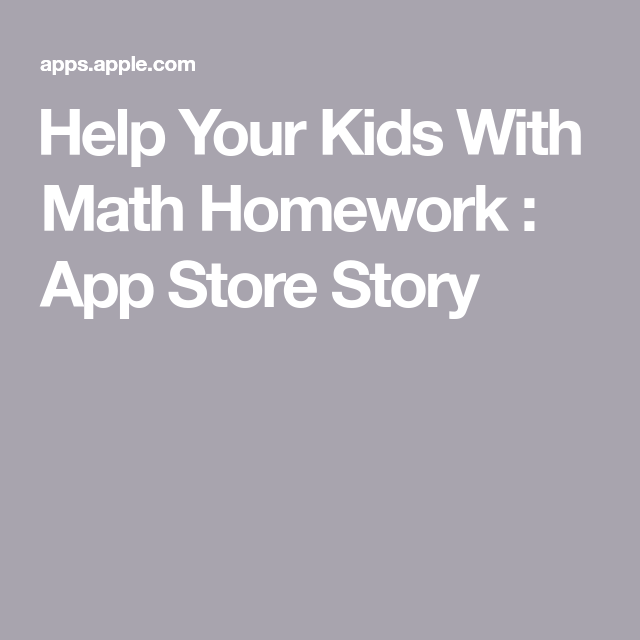 Help Your Kids With Math Homework App Store Story