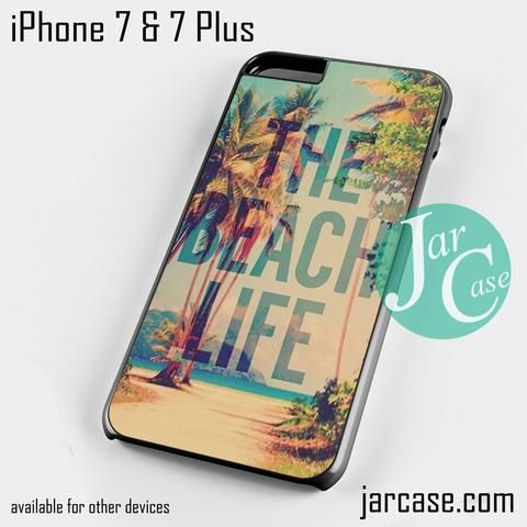 The Beach Life Phone case for iPhone 7 and 7 Plus