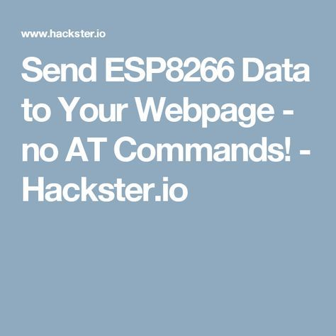 Send ESP8266 Data to Your Webpage - no AT Commands