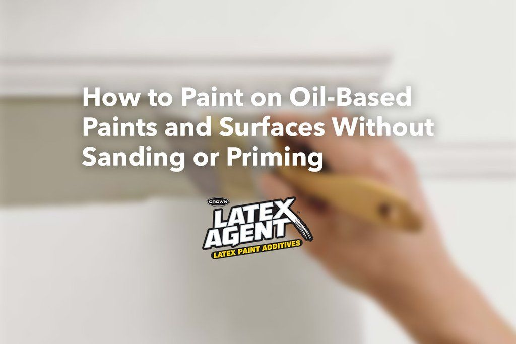 How To Paint Oil Based Paints And Surfaces Without Sanding Or