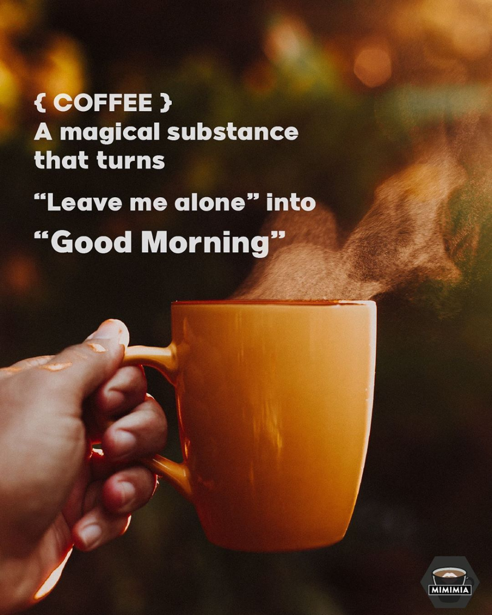 Coffeea Magical Substance That Turns Leave Me Alone Into Good Morning Coffee Mimimia C Funny Coffee Quotes Good Morning Beautiful Quotes Good Morning Coffee
