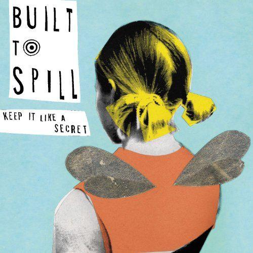 Keep It Like A Secret Built To Spill Built To Spill Vinyl Music Vinyl