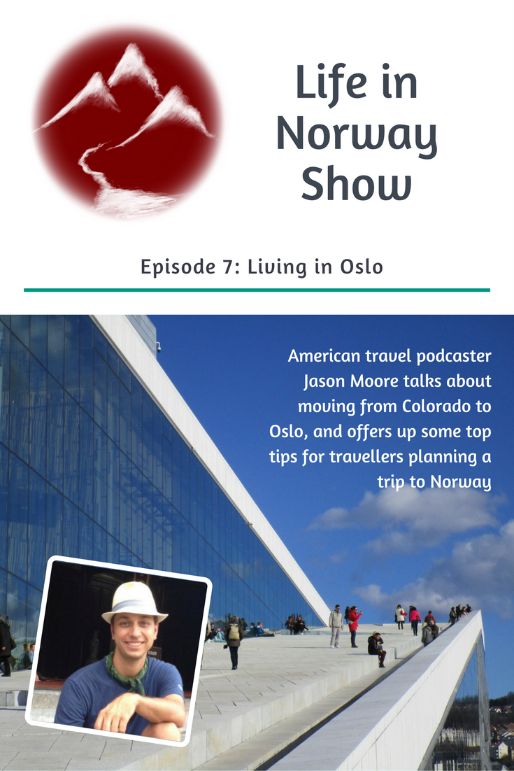 Podcast: Living in Oslo with Jason Moore | Norway travel. Norway. Oslo