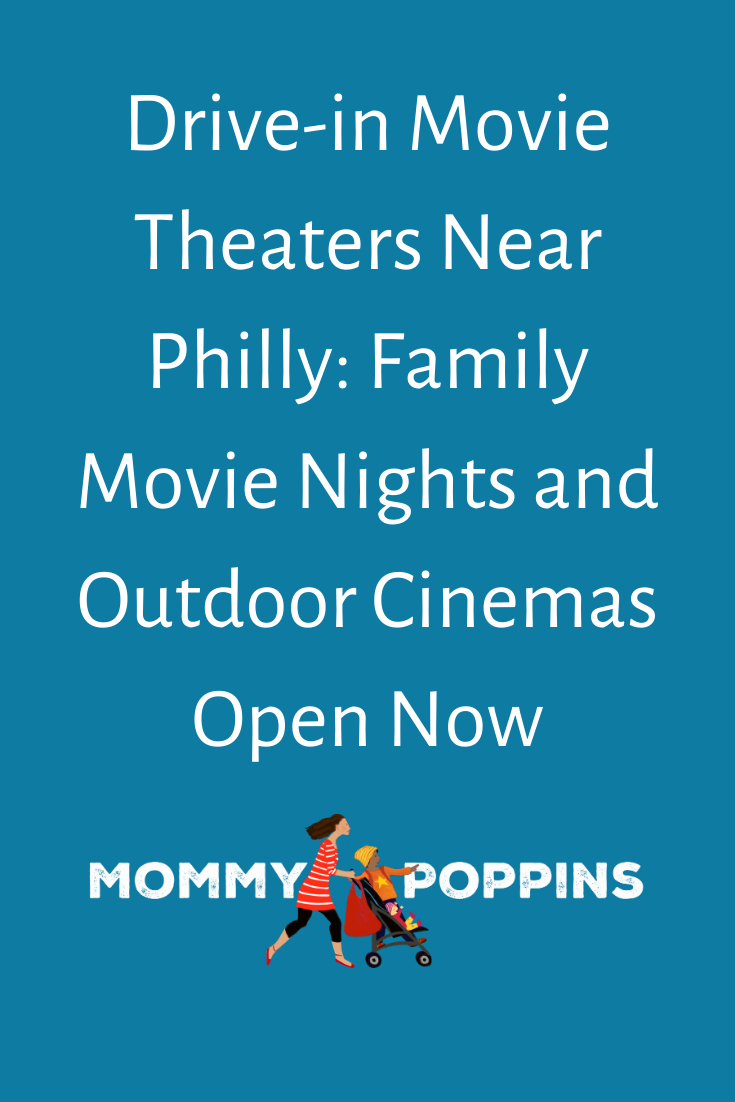 Drive In Movie Theaters Near Philly And Outdoor Movies Playing Now In 2020 Los Angeles With Kids Kids Things To Do Orlando Kids