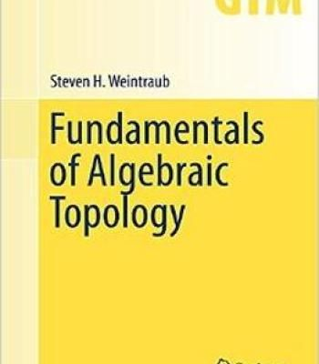 Fundamentals Of Algebraic Topology (Graduate Texts In