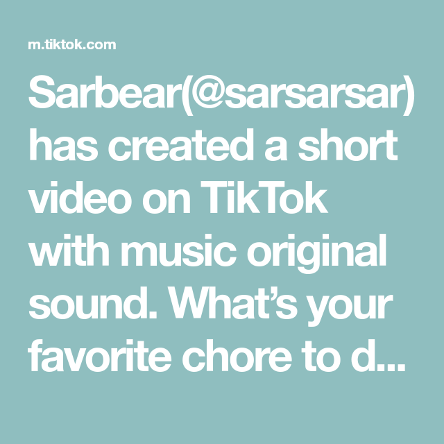 Sarbear Sarsarsar Has Created A Short Video On Tiktok With Music Original Sound What S Your Favorite Chore To Do And Your Favorite Song To In 2021 Jokes Music Songs