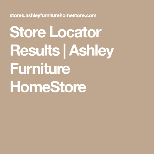 Store Locator Results Ashley Furniture Homestore Shopping