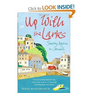 Up With the Larks: Starting Again in Cornwall: Amazon.co.uk: Tessa Hainsworth: Books