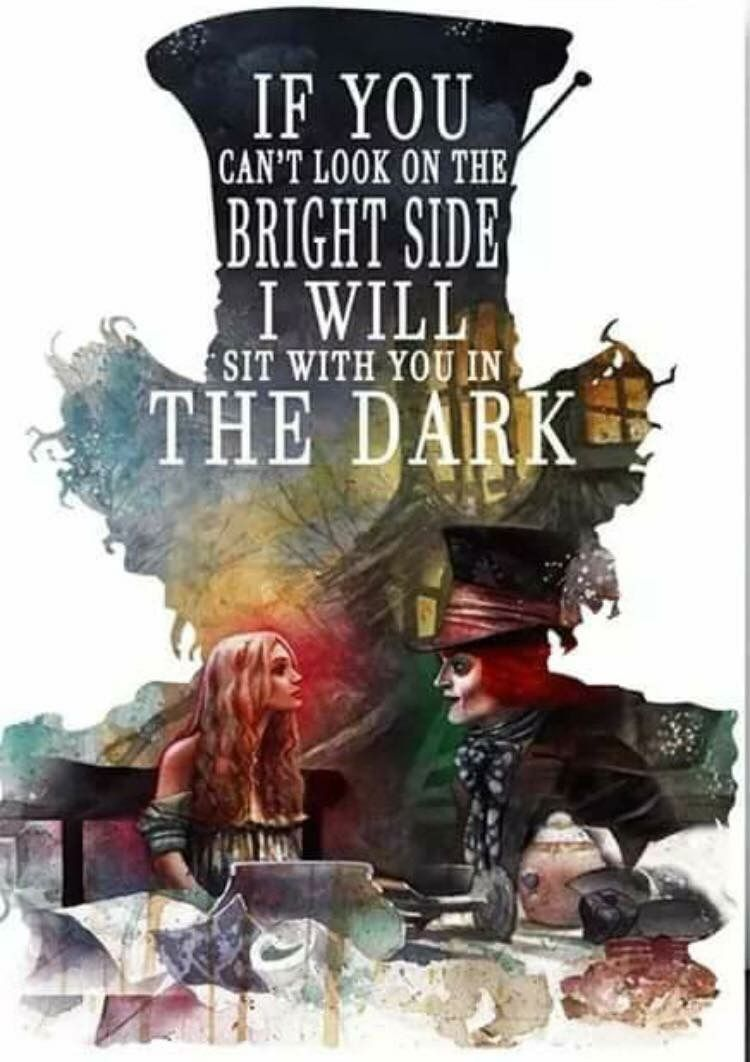 If You Can T Look On The Bright Side I Ll Sit With You In