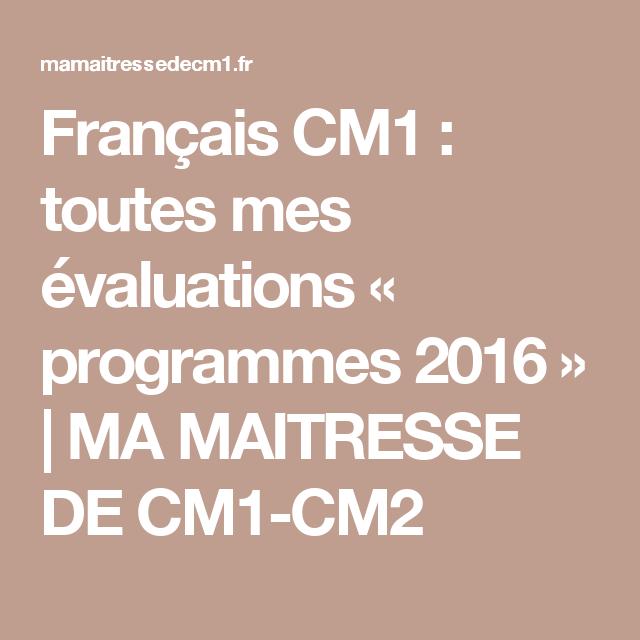 Français CM1 : toutes mes évaluations « programmes 2016 » | MA MAITRESSE DE CM1-CM2