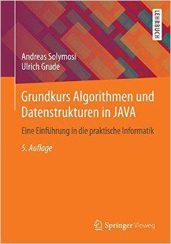 Grundkurs Algorithmen und Datenstrukturen in JAVA: Eine Einführung in die praktische Informatik, Auflage: 5