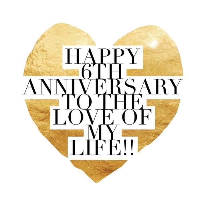 Happy 6th Anniversary Curt 6 Years And Counting Love Anniversary 6th Wedding Anniversary Happy Aniversary