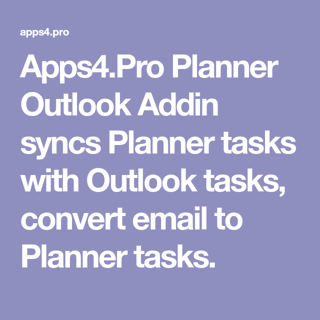 Apps4.Pro Planner Outlook Addin Syncs Planner Tasks With