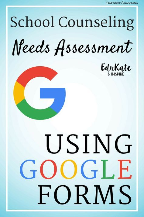 Creating a School Counseling Needs Assessment Using Google Forms - needs assessment