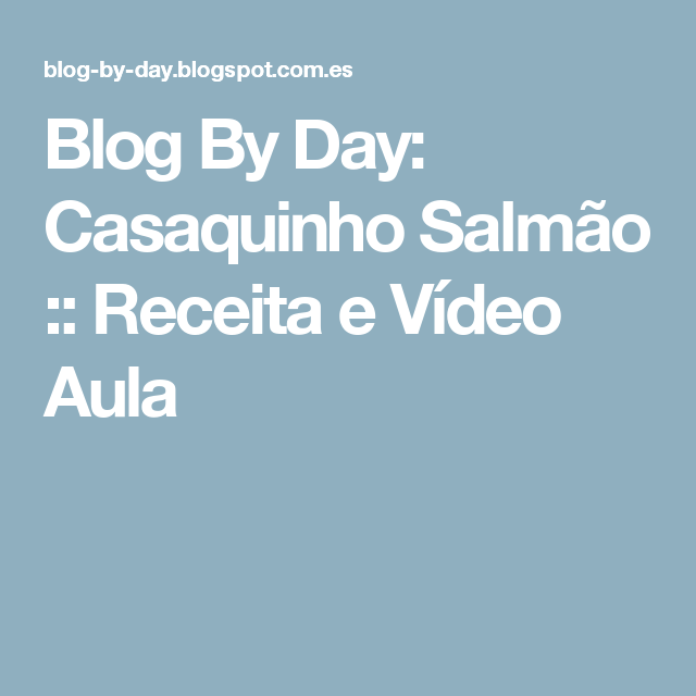Blog By Day: Casaquinho Salmão :: Receita e Vídeo Aula