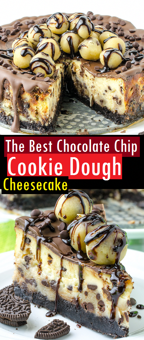 The Best Chocolate Chip Cookie Dough Cheesecake Recipe #chocolatecheesecake #chocolatechipcookiedough