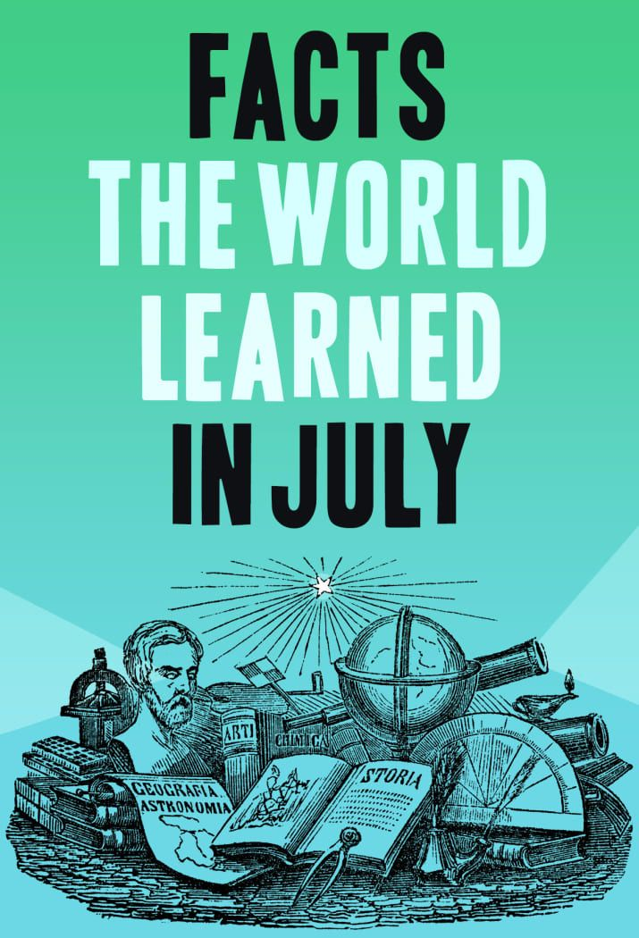 21 Facts The World Learned In July