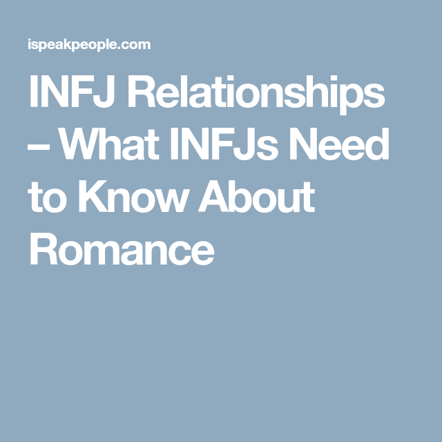 What INFJs Need To Know About Romance