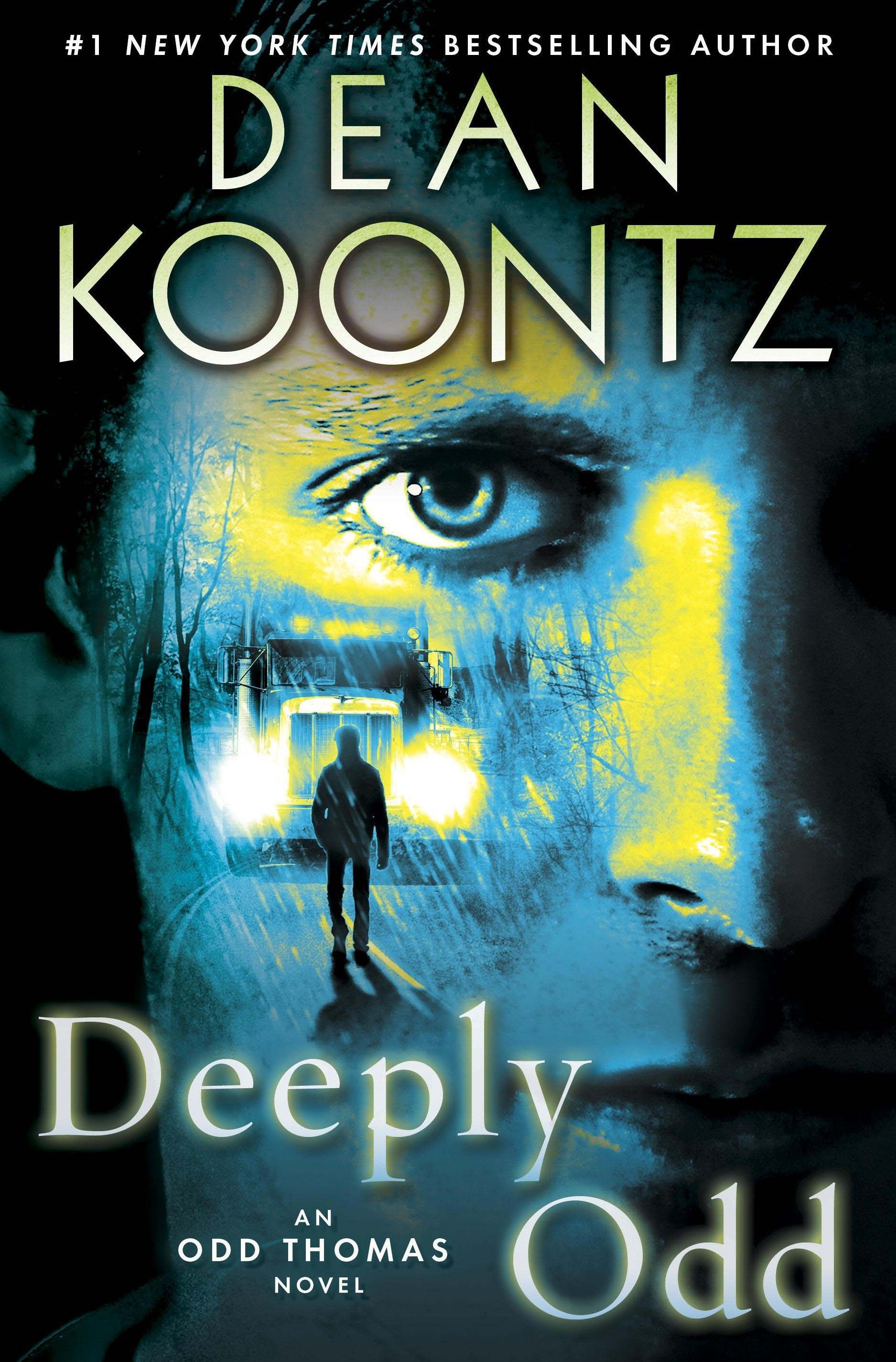 Deeply Odd In This Gripping New Odd Thomas Adventure  New York Times Bestselling Author Dean Koontz Is Poised To Top The Explosive Success Of His
