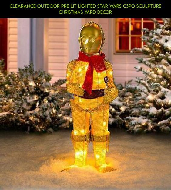 clearance outdoor pre lit lighted star wars c3po sculpture christmas yard decor clearance parts outdoor plans tech decor gadgets drone fpv racing